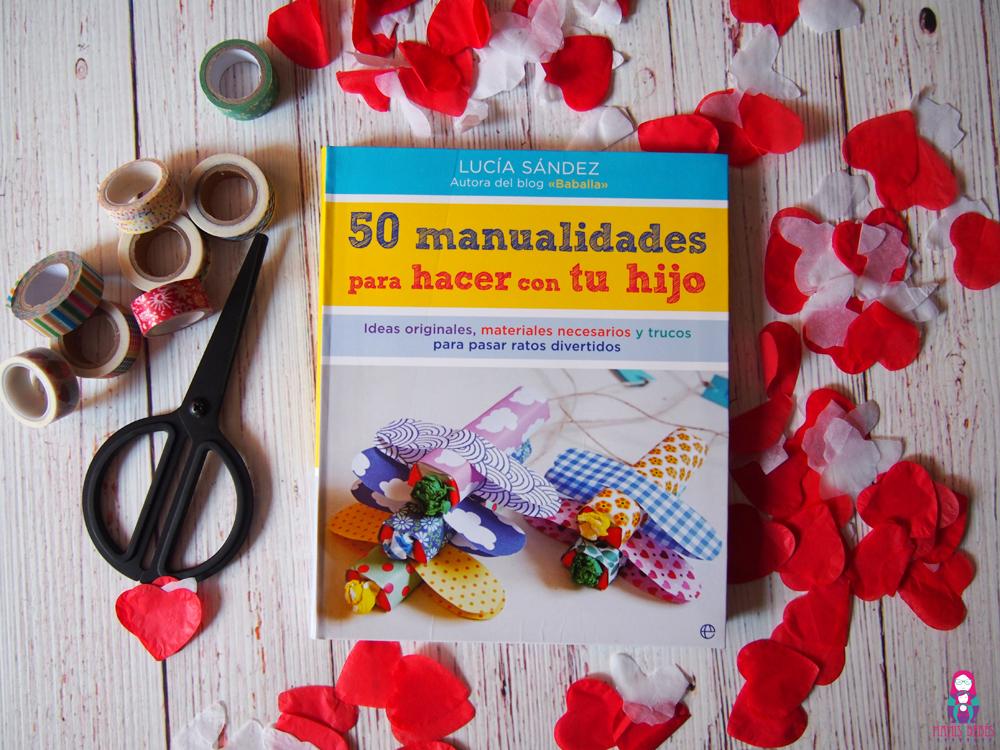 50 manualidades para hacer con tu hijo Lucia Sandez