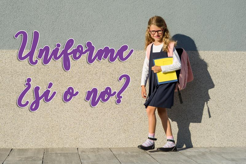 uniforme escolar ¿Uniforme sí o uniforme no?