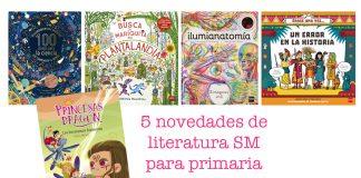 5 novedades de literatura SM para primaria