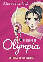 El mundo de Olympia. La fuerza de los cambios, de Almudena Cid