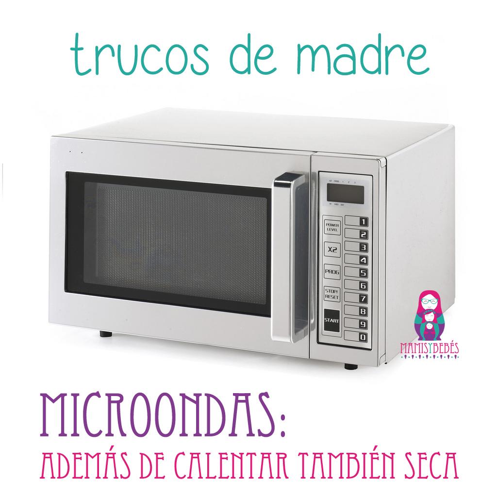 Trucos de madre microondas